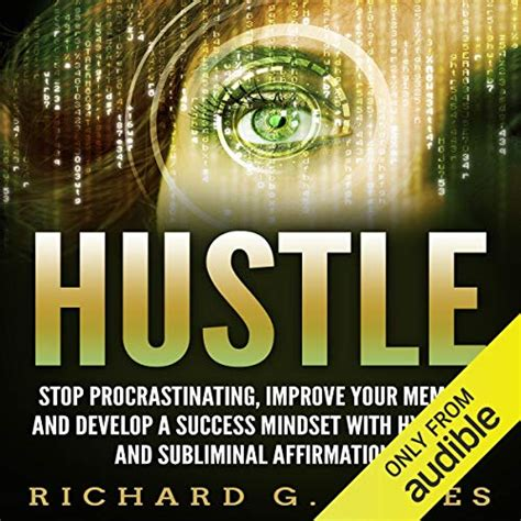hustle stop procrastinating improve your memory and develop a success mindset with hypnosis and subliminal affirmations