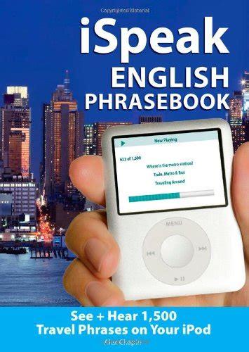 iSpeak English Phrasebook (MP3 CD+ Guide): The Ultimate Audio + Visual Phrasebook for Your iPod (Ispeak Audio Phrasebook)