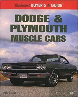 illustrated dodge and plymouth muscle car buyer s guide illustrated buyer s guide