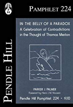 in the belly of a paradox a celebration of contradictions in the thought of thomas merton pendle hill pamphlets book 224