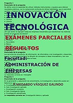 innovacion tecnologica examenes parciales resueltos facultad administracion de empresas