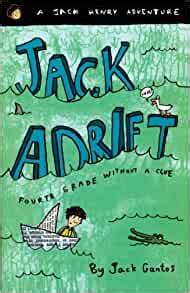 Jack Adrift Fourth Grade Without A Clue The Jack Henry Adventures By Gantos Jack 2005 Paperback