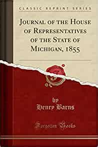 journal of the house of representatives of the state of michigan 1873 classic reprint