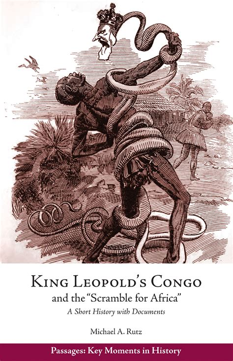 king leopold s congo and the scramble for africa a short history with documents passages key moments in history