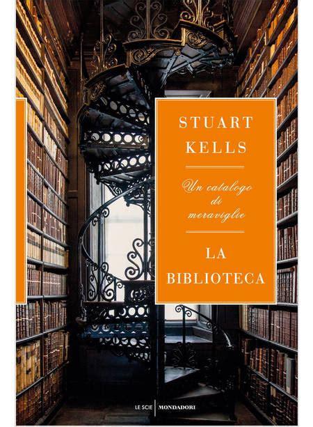 la biblioteca un catalogo di meraviglie