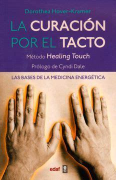 la curacion por el tacto las bases de la medicina energetica plus vitae