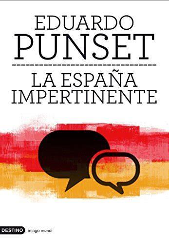 la espana impertinente un pais entero frente a su mayor reto