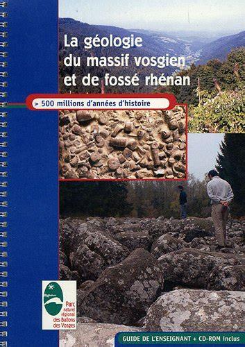 la geologie du massif vosgien et du fosse rhenan guide de l enseignant 1cederom