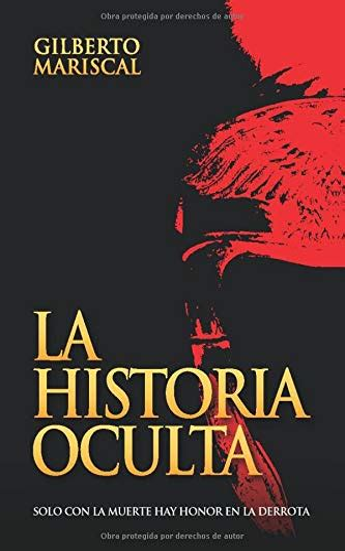 la historia oculta solo con la muerte hay honor en la derrota
