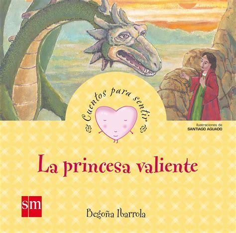 la princesa valiente cuentos para sentir