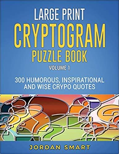 large print cryptogram puzzle book 300 humorous inspirational and wise crypto quotes substitution cipher cryptoquote books for adults