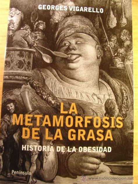 las metamorfosis de la grasa historia de la obesidad desde la edad media al siglo xx atalaya
