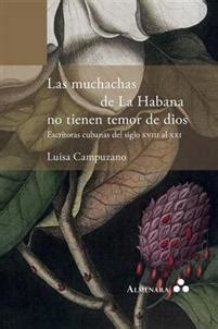 las muchachas de la habana no tienen temor de dios escritoras cubanas del siglo xviii al xxi