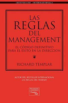 las reglas del management el codigo definitivo para el exito en la direccion