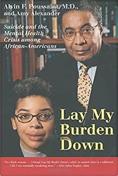 lay my burden down suicide and the mental health crisis among african americans