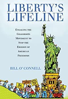 liberty s lifeline engaging the grassroots movement to stop the erosion of american freedoms