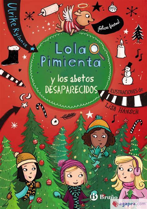 lola pimienta 4 lola pimienta y los abetos desaparecidos castellano a partir de 8 anos personajes lola pimienta