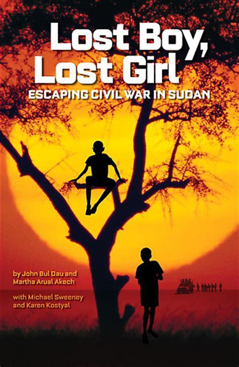 lost boy lost girl escaping civil war in sudan