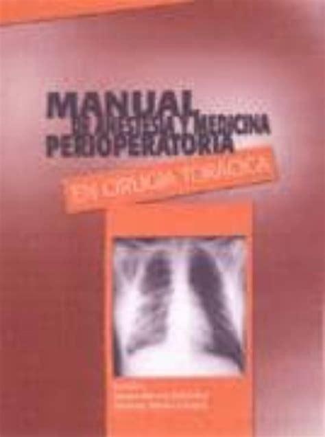 manual de anestesia y medicina perioperatoria en cirugia toracica 2a edicion