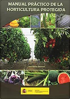 manual practico de la horticultura protegida