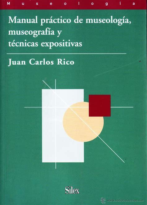 manual practico de museologia museografia y tecnicas expositivas