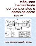maquinas herramienta convencionales y datos de corte tema xvi