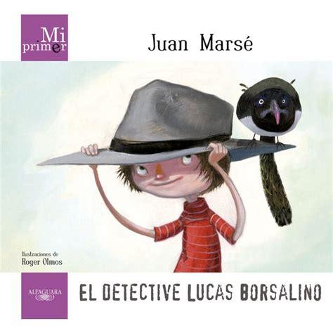 mi primer juan marse el detective lucas borsalino