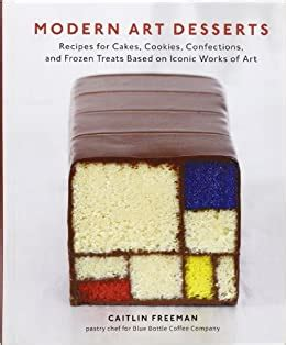 modern art desserts recipes for cakes cookies confections and frozen treats based on iconic works of art