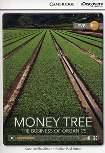 money tree the business of organics high intermediate book with online access cambridge discovery interactiv