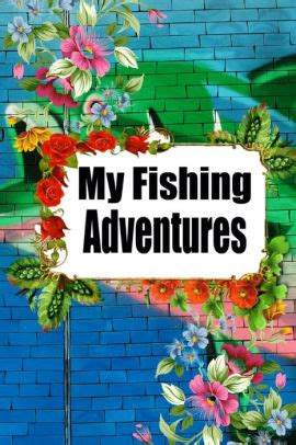 my fishing adventures lures fishing journal for kids