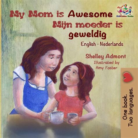 my mom is awesome mijn moeder is geweldig english dutch bilingual collection dutch edition