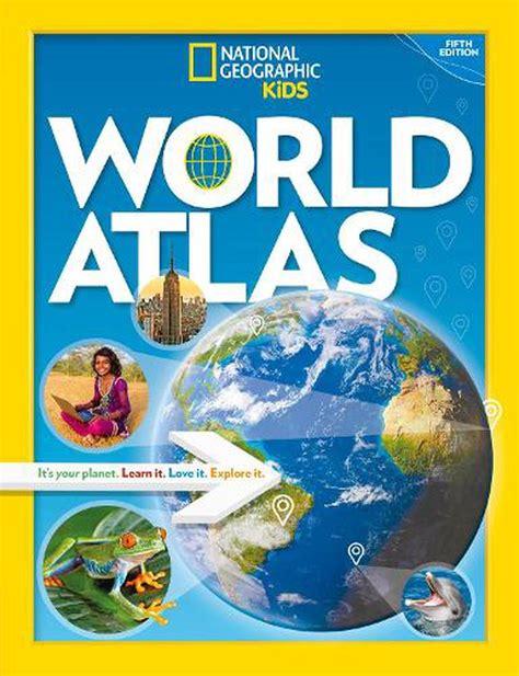 national geographic kids world atlas atlas
