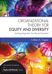organizational theory for equity and diversity educational leadership for equity and diversity