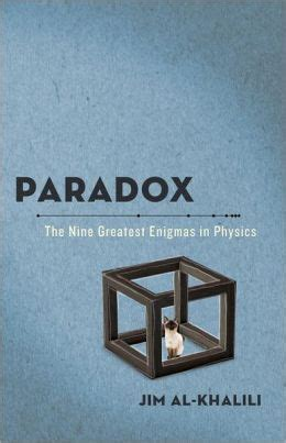 paradox the nine greatest enigmas in physics