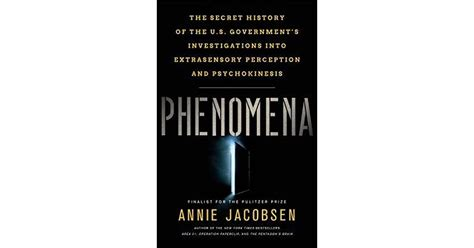 phenomena the secret history of the u s government s investigations into extrasensory perception and psychokinesis