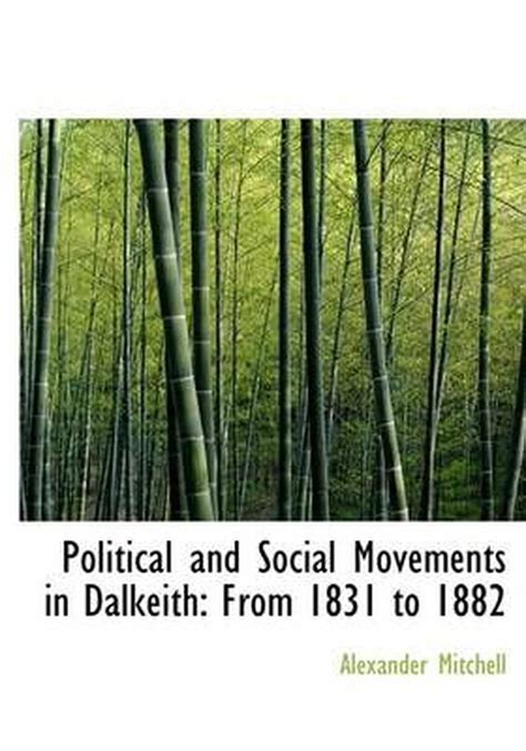 political and social movements in dalkeith from 1831 to 1882