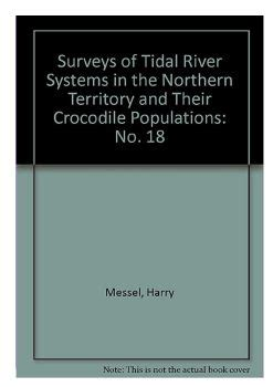 population dynamics of crocodylus porosus and status management and recovery update 1979 1983 surveys of tidal river systems in the northern terri no 18