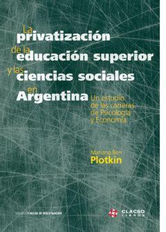 privatizacion de la educacion superior y las ciencias sociales en argentina