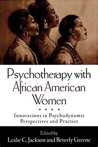psychotherapy with african american women innovations in psychodynamic perspectives and practice