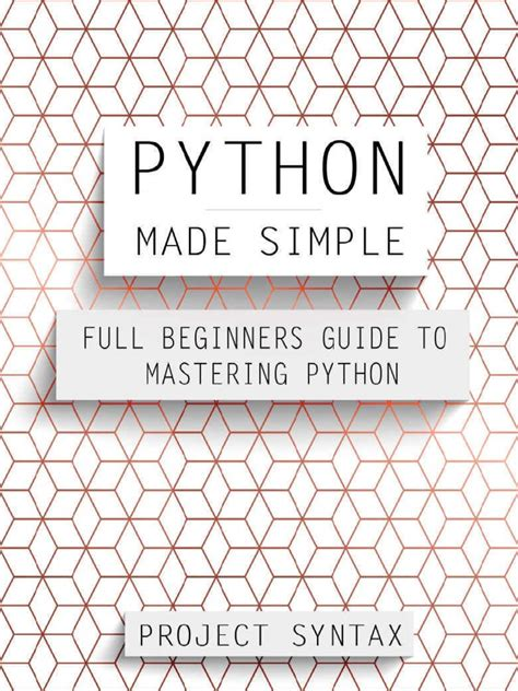 python made simple full beginner s guide to mastering python