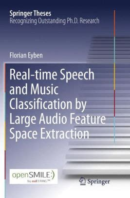 real time speech and music classification by large audio feature space extraction springer theses