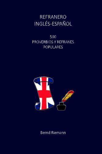 refranero ingles espanol 500 proverbios y refranes populares