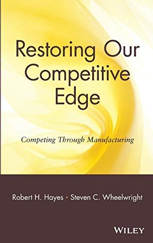 restoring our competitive edge competing through manufacturing