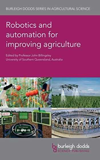 robotics and automation for improving agriculture burleigh dodds series in agricultural science