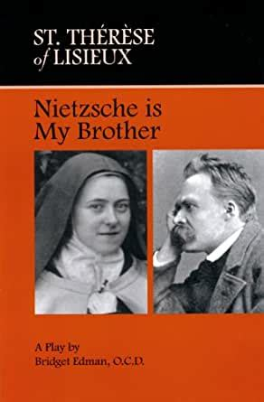 saint therese of lisieux nietzsche is my brother