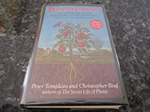 secrets of the soil a fascinating account of recent breakthroughs scientific and spiritual that can save your garden or farm