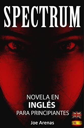 spectrum novela de terror en ingles para principiantes con textos paralelos bilingue ingles espanol novelas en ingles