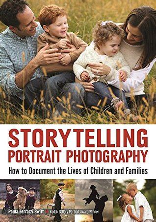 storytelling portrait photography how to document the lives of children and families english edition