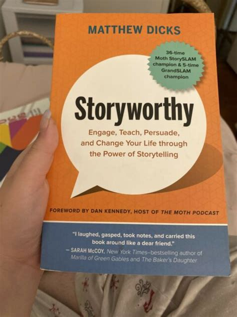 storyworthy engage teach persuade and change your life through the power of storytelling