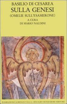 sulla genesi omelie sull esamerone scrittori greci e latini